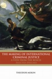 ksiazka tytuł: Making of International Criminal Justice: A View from the Bench: Selected Speeches autor: Theodor Meron