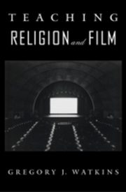 ksiazka tytuł: Teaching Religion and Film autor: WATKINS GREGORY J