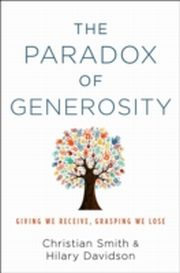 ksiazka tytuł: Paradox of Generosity: Giving We Receive, Grasping We Lose autor: Christian Smith, Hilary Davidson