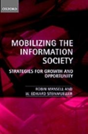 ksiazka tytuł: Mobilizing the Information Society: Strategies for Growth and Opportunity autor: Robin Mansell, W. Edward Steinmueller