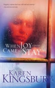 ksiazka tytuł: When Joy Came to Stay autor: Karen Kingsbury