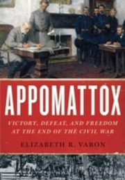 ksiazka tytuł: Appomattox: Victory, Defeat, and Freedom at the End of the Civil War autor: Elizabeth R. Varon