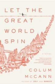 ksiazka tytuł: Let the Great World Spin autor: Colum McCann