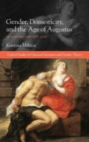 ksiazka tytuł: Gender, Domesticity, and the Age of Augustus autor: Kristina Milnor