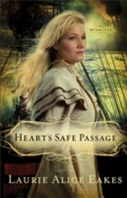 ksiazka tytuł: Heart's Safe Passage (The Midwives Book #2) autor: Laurie Alice Eakes