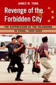 ksiazka tytuł: Revenge of the Forbidden City The Suppression of the Falungong in China, 1999-2008 autor: TONG JAMES W