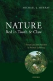 ksiazka tytuł: Nature Red in Tooth and Claw Theism and the Problem of Animal Suffering autor: MURRAY MICHAEL