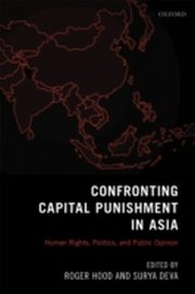 ksiazka tytuł: Confronting Capital Punishment in Asia: Human Rights, Politics and Public Opinion autor: