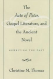 ksiazka tytuł: Acts of Peter, Gospel Literature, and the Ancient Novel autor: Christine M. Thomas