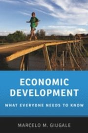 ksiazka tytuł: Economic Development: What Everyone Needs to Know autor: Marcelo M. Giugale