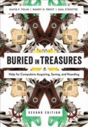 ksiazka tytuł: Buried in Treasures: Help for Compulsive Acquiring, Saving, and Hoarding autor: David Tolin, Gail Steketee, Randy O. Frost