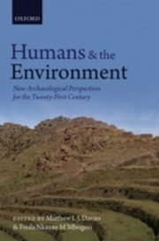 ksiazka tytuł: Humans and the Environment: New Archaeological Perspectives for the Twenty-First Century autor: