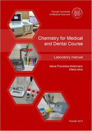 Chemistry for Medical and Dental Course, Maria Pioruńska-Stolzmann, Maria Iskra