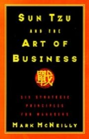 ksiazka tytuł: Sun Tzu and the Art of Business: Six Strategic Principles for Managers autor: Mark R. McNeilly