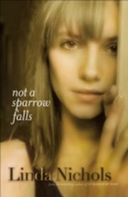 ksiazka tytuł: Not a Sparrow Falls (The Second Chances Collection Book #1) autor: Linda Nichols