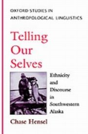 ksiazka tytuł: Telling Our Selves Ethnicity and Discourse in Southwestern Alaska autor: HENSEL CHASE