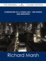 ksiazka tytuł: Confessions of a Young Lady - Her Doings and Misdoings - The Original Classic Edition autor: Richard Marsh