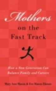 ksiazka tytuł: Mothers on the Fast Track:How a New Generation Can Balance Family and Careers autor:
