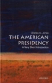 ksiazka tytuł: American Presidency A Very Short Introduction autor: Jones