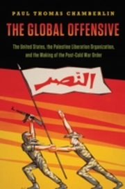 ksiazka tytuł: Global Offensive:The United States, the Palestine Liberation Organization, and the Making of the Post-Cold War Order autor: