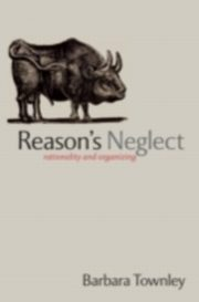 ksiazka tytuł: Reason's Neglect Rationality and Organizing autor: TOWNLEY BARBARA