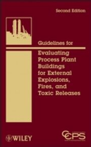 ksiazka tytuł: Guidelines for Evaluating Process Plant Buildings for External Explosions, Fires, and Toxic Releases autor: Center for Chemical Process Safety (CCPS)