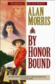 ksiazka tytuł: By Honor Bound (Guardians of the North Book #1) autor: Alan Morris