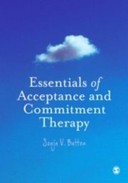 ksiazka tytuł: Essentials of Acceptance and Commitment Therapy autor: Sonja Batten