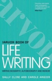 ksiazka tytuł: Arvon Book of Life Writing autor: Carole Angier, Sally Cline