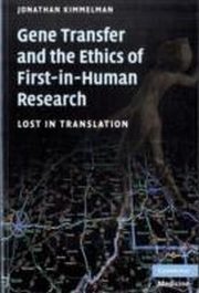 ksiazka tytuł: Gene Transfer and the Ethics of First-in-Human Research autor: Jonathan Kimmelman