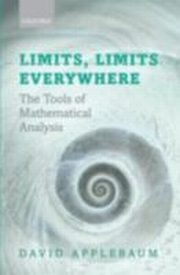 ksiazka tytuł: Limits, Limits Everywhere:The Tools of Mathematical Analysis autor: