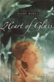 ksiazka tytuł: Heart of Glass autor: Diane Noble