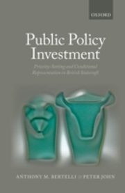 ksiazka tytuł: Public Policy Investment: Priority-Setting and Conditional Representation In British Statecraft autor: Peter John, Anthony Bertelli