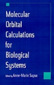 ksiazka tytuł: Molecular Orbital Calculations for Biological Systems autor: Anne-Marie Sapse