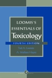 ksiazka tytuł: Loomis's Essentials of Toxicology autor: A. Wallace Hayes, Ted A. Loomis