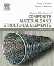ksiazka tytuł: Advanced Mechanics of Composite Materials and Structural Elements autor: E. Morozov, V. V. Vasiliev