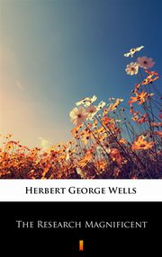 The Research Magnificent, Herbert George Wells