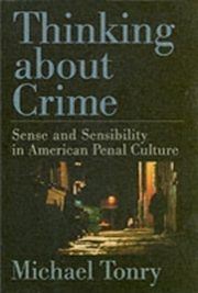 ksiazka tytuł: Thinking about Crime Sense and Sensibility in American Penal Culture autor: TONRY MICHAEL