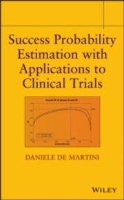 ksiazka tytuł: Success Probability Estimation with Applications to Clinical Trials autor: Daniele Martini