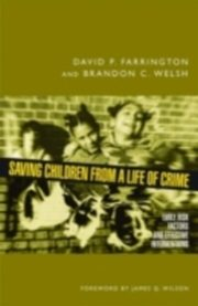 ksiazka tytuł: Saving Children from a Life of Crime Early Risk Factors and Effective Interventions autor: FARRINGTON DAVID P