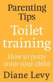 ksiazka tytuł: Parenting Tips: Toilet Training autor: Diane Levy