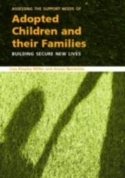 ksiazka tytuł: Assessing the Support Needs of Adopted Children and Their Families autor: Arnon Bentovim, Liza Bingley Miller