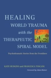 ksiazka tytuł: Healing World Trauma with the Therapeutic Spiral Model autor: