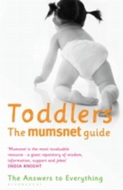 ksiazka tytuł: Toddlers: The Mumsnet Guide autor: Morningpaper and