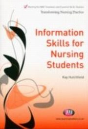 ksiazka tytuł: Information Skills for Nursing Students autor: Kay Hutchfield