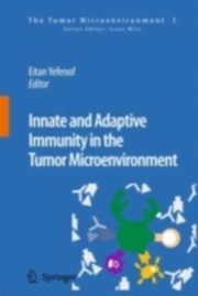 ksiazka tytuł: Innate and Adaptive Immunity in the Tumor Microenvironment autor: