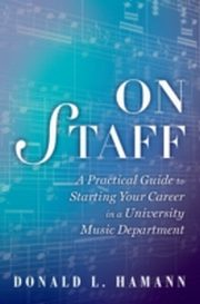 ksiazka tytuł: On Staff: A Practical Guide to Starting Your Career in a University Music Department autor: Donald L. Hamann
