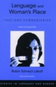 ksiazka tytuł: Language and Woman's Place:Text and Commentaries autor: Robin Tolmach Lakoff