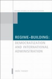 ksiazka tytuł: Regime-Building:Democratization and International Administration autor: