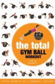 ksiazka tytuł: Total Gym Ball Workout autor: Steve Barrett